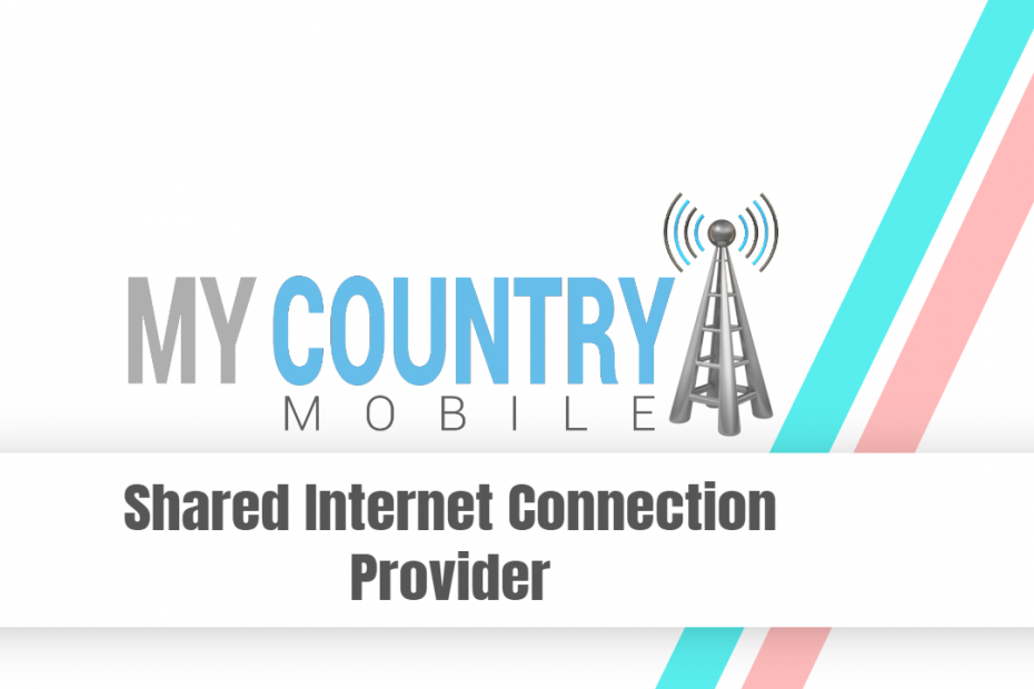 Shared Internet Connection Provider - My Country Mobile