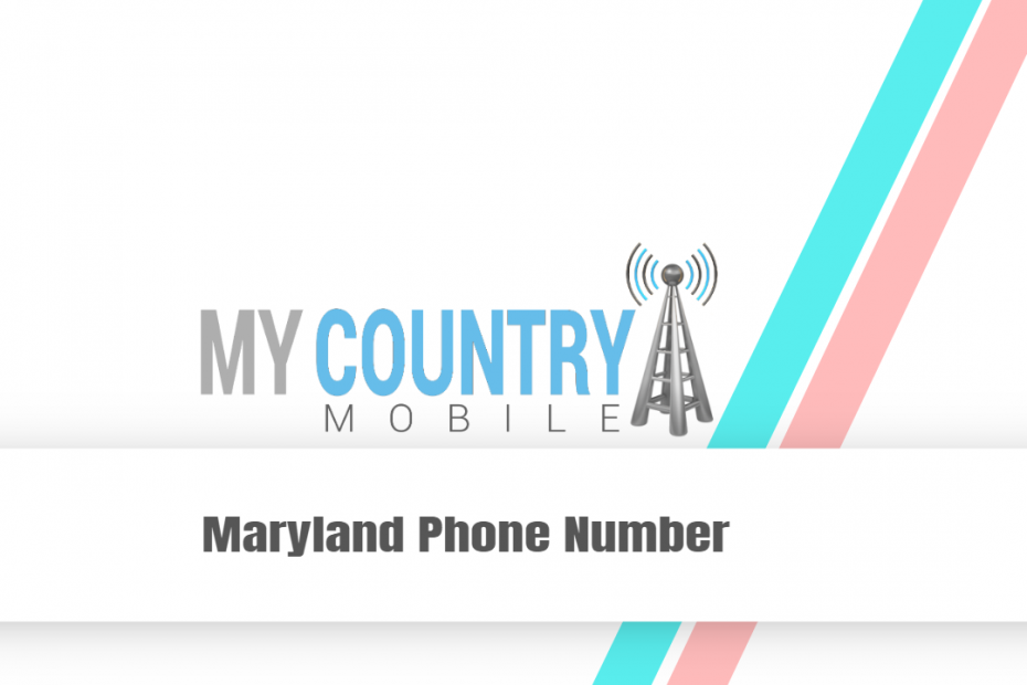 Maryland Phone Number - My Country Mobile