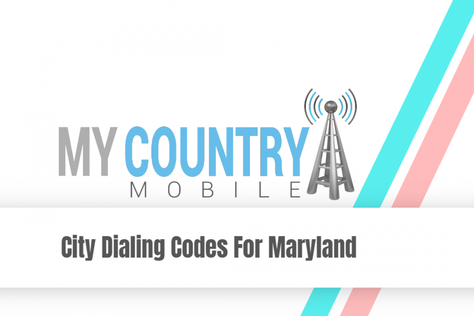 City Dialing Codes For Maryland - My Country Mobile