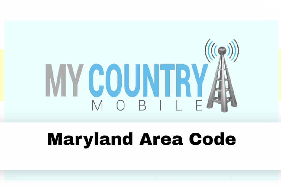 Maryland Area Code - My Country Mobile