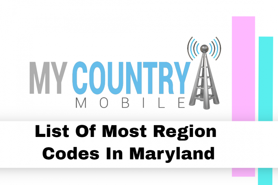 List Of Most Region Codes In Maryland - My Country Mobile