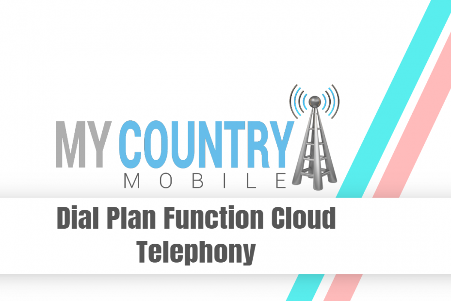 SEO title preview: Dial Plan Function Cloud Telephony - My Country Mobile