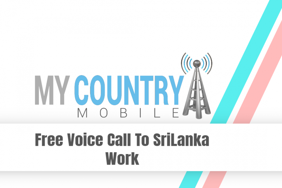 Free Voice Call To Sri Lanka Work - My Country Mobile