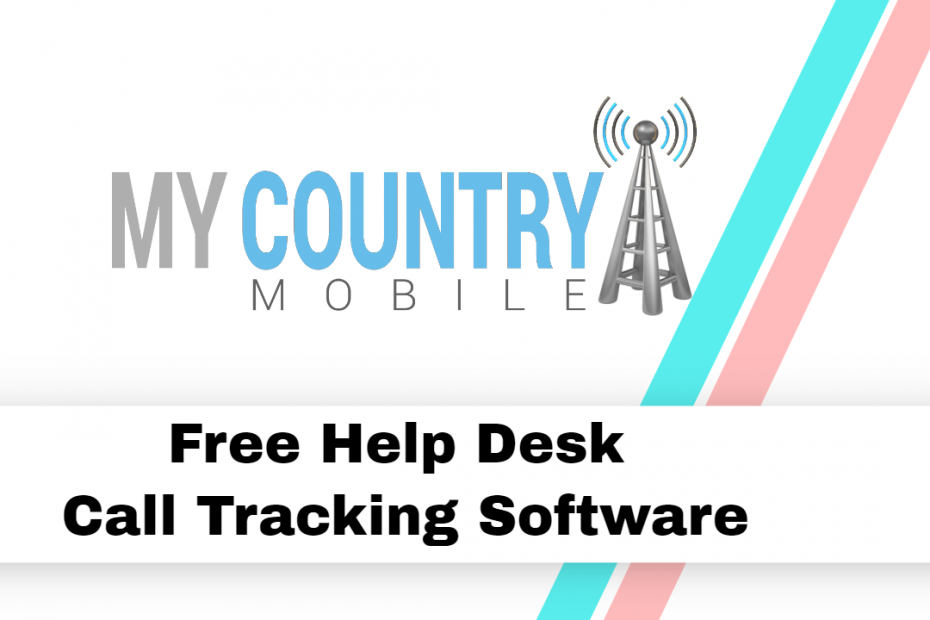 Free Help Desk Call Tracking Software - My Country Mobile