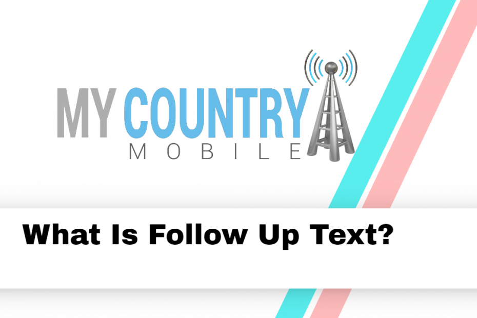 What Is Follow Up Text? - My Country Mobile