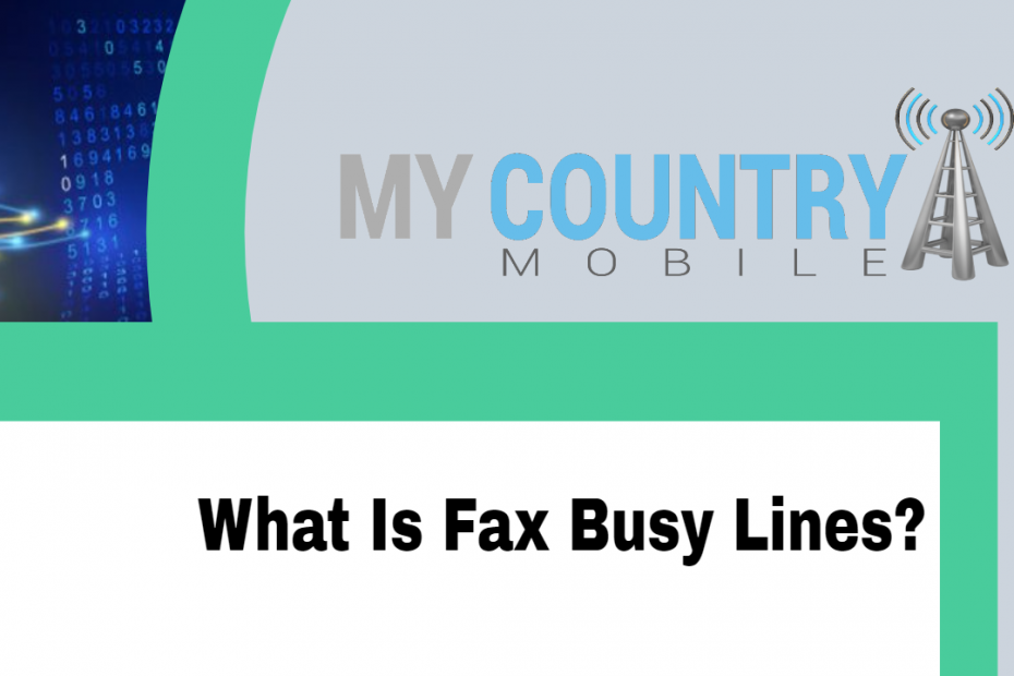 What Is Fax Busy Lines? - My Country Mobile
