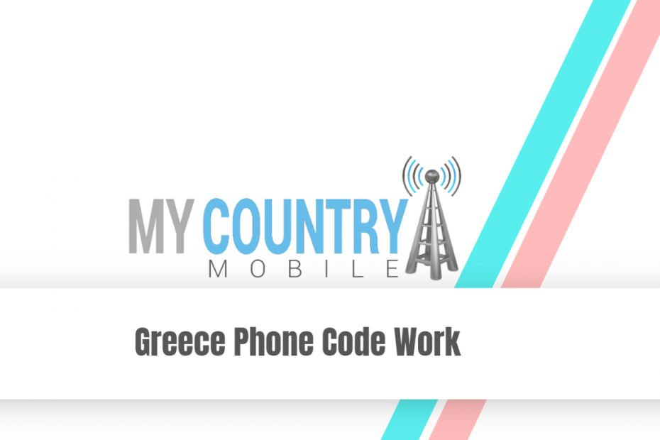Greece Phone Code Work - My Country Mobile