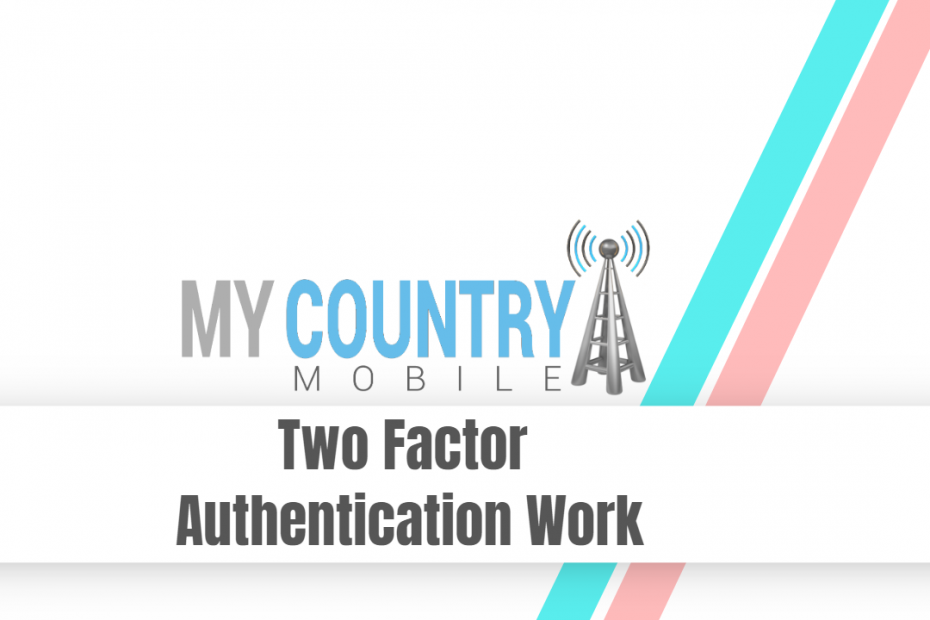 Two Factor Authentication Work - My Country Mobile