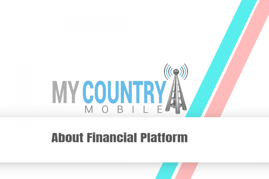 About Financial Platform - My Country Mobile