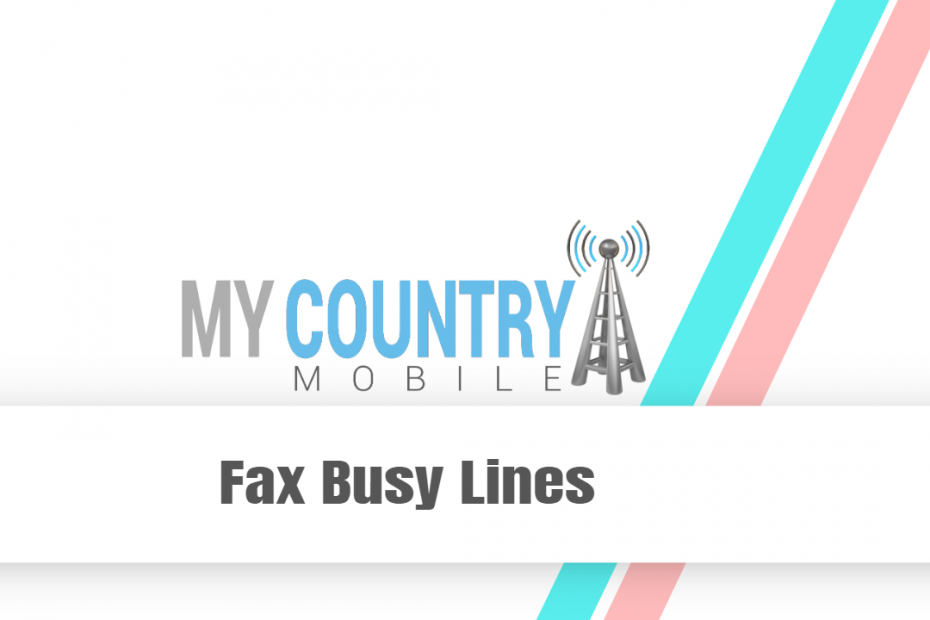 Fax Busy Lines - My Country Mobile