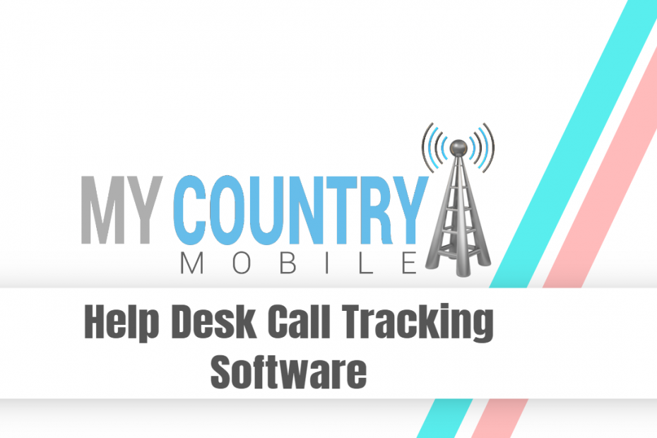Help Desk Call Tracking Software - My Country Mobile