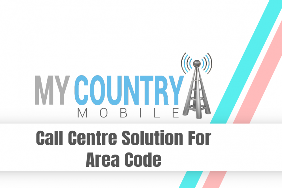 Call Centre Solution For Area Code - My Country Mobile