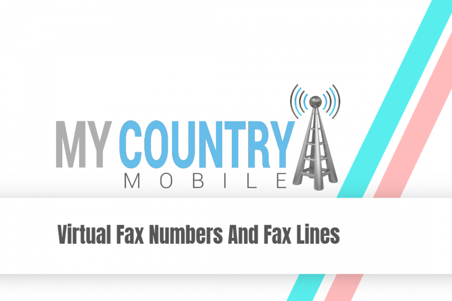 Virtual Fax Numbers And Fax Lines - My Country Mobile