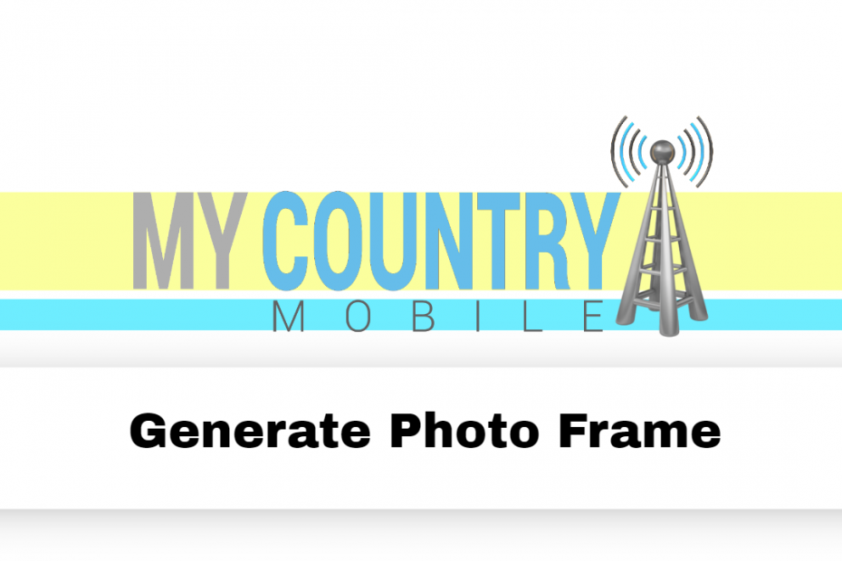 Generate Photo Frame - My Country Mobile